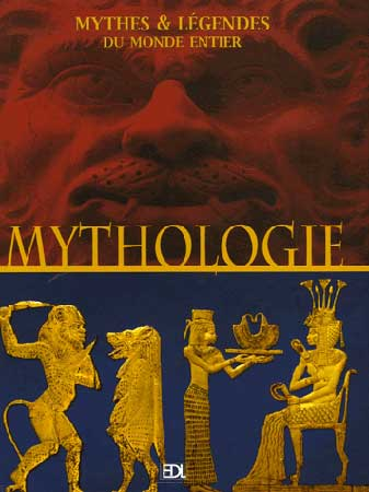 Laugel, Mythologies. Mythes & légendes du monde entier