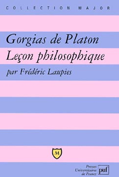 Laupies, Gorgias de Platon. Le�on philosophique
