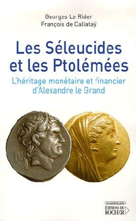 Le Rider, Les Séleucides et les Ptolémées. L'héritage monétaire et financier d'Alexandre le Grand