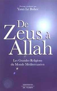 Le Bohec, De Zeus à Allah. Les grandes religions du monde méditerranéen