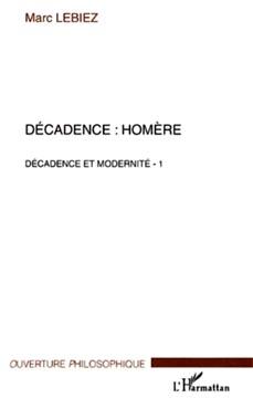 Lebiez, Décadence : Homère. Décadence et modernité 1