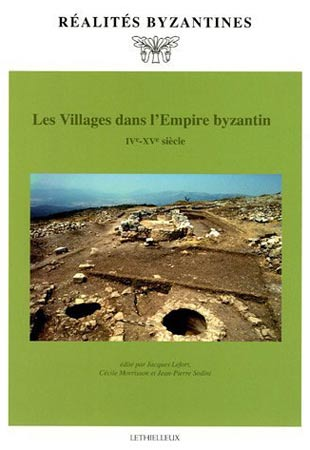 Lefort, Les Villages dans l'Empire byzantin (IVe-XVe siècle)