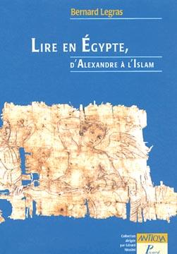 Legras, Lire en Egypte, d'Alexandre à l'Islam