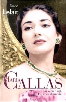 Maria Callas : J'ai vécu d'art, j'ai vécu d'amour
