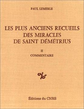 Les plus anciens recueils des miracles de saint Démétrius