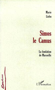 Liehn, Simos le camus la fondation de Marseille