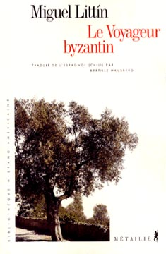 Littin, Le voyageur byzantin