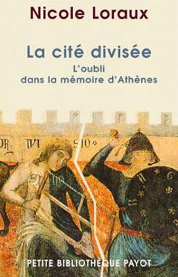 La Cité divisée. L'oubli dans la mémoire d'Athènes