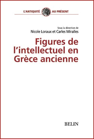 Figures de l'intellectuel en Grθce ancienne