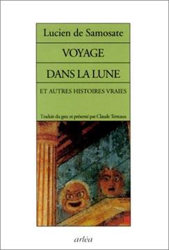 de Samosate, Voyage dans la lune et autres histoires vraies