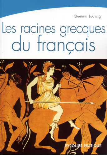 Les racines grecques du français