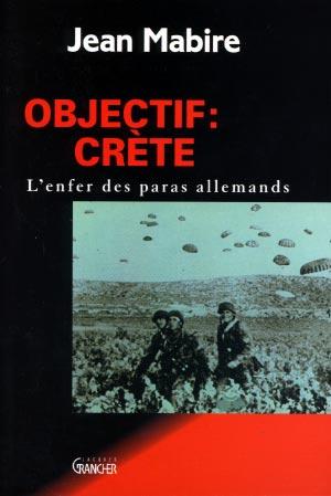 Objectif Crète. L'enfer des paras allemands