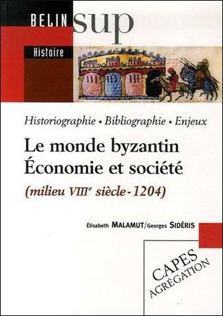 Le monde byzantin. �conomie et soci�t� (milieu VIIIe si�cle - 1204)