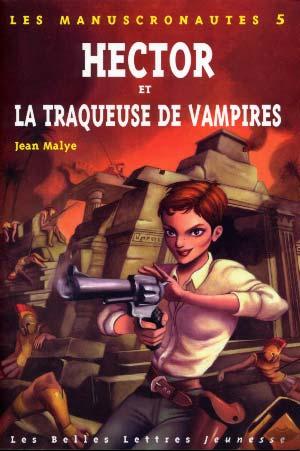Les Manuscronautes T.5 : Hector et la traqueuse de vampires