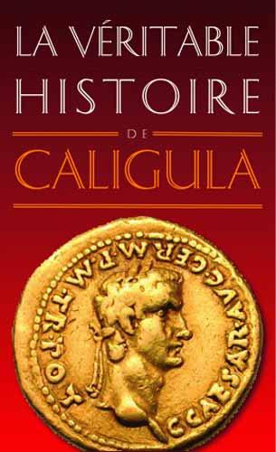 La Vιritable Histoire de Caligula