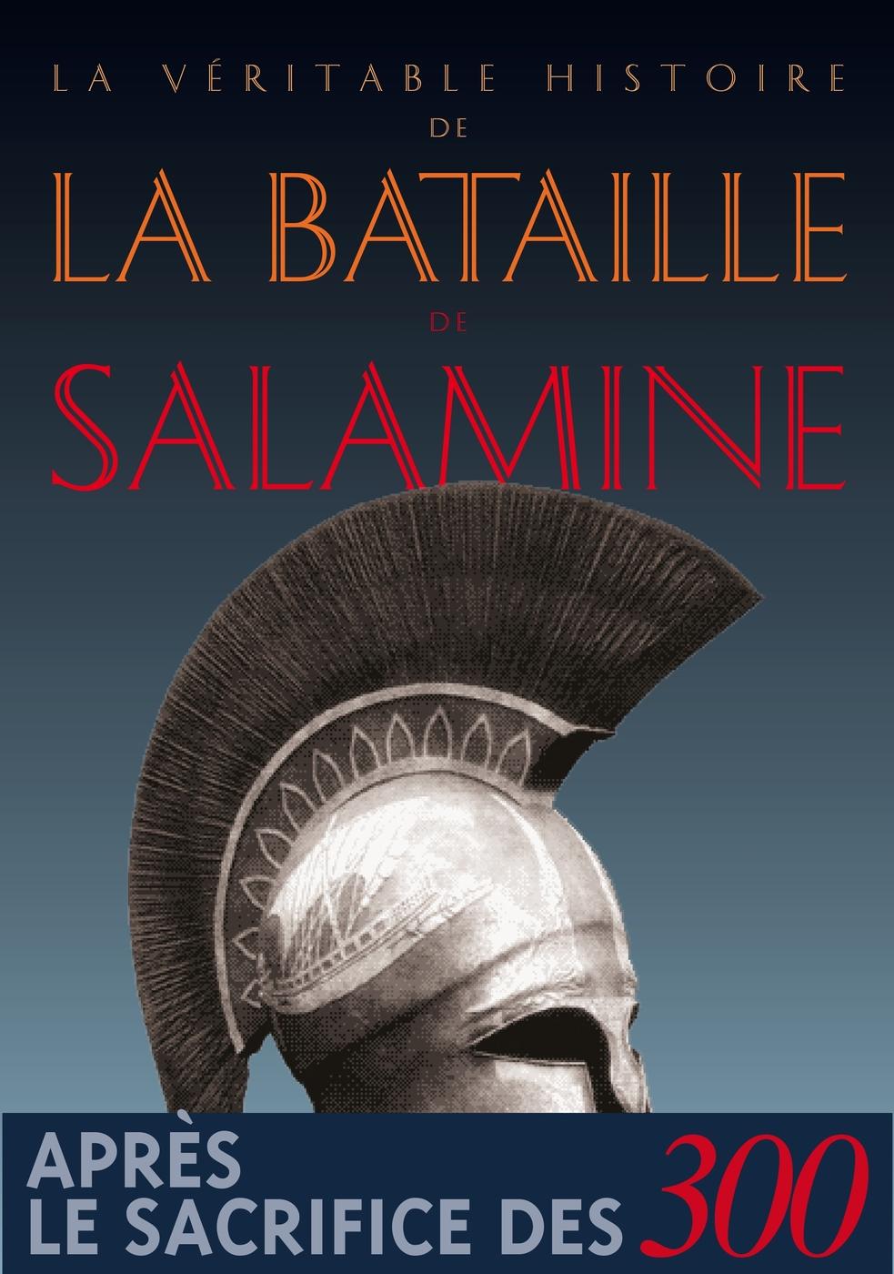 Malye, La Véritable Histoire de la bataille de Salamine
