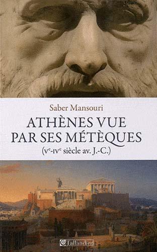 Mansouri, Athènes vue par ses métèques