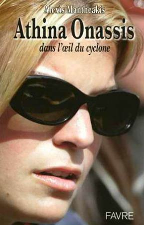 Mantheakis, Athina Onassis. Dans l'oeil du cyclone