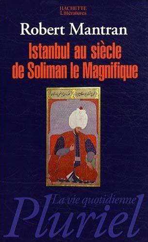 Istanbul au siècle de Soliman le Magnifique