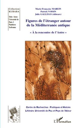 Figures de l'Etranger autour de la Mediterranée antique