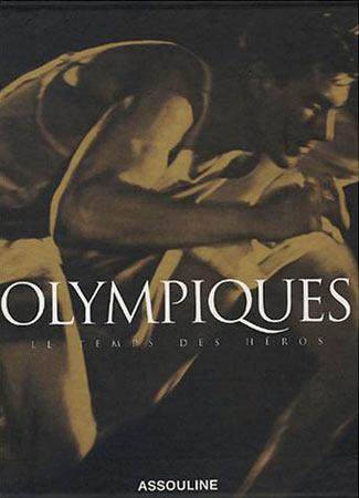 Olympiques. Le temps des héros