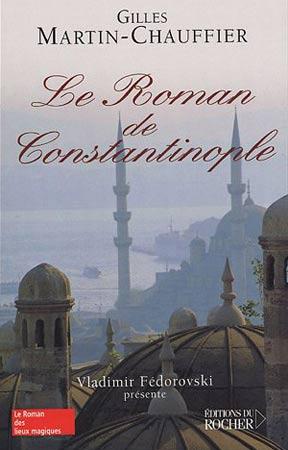 Martin-Chauffier, Le Roman de Constantinople