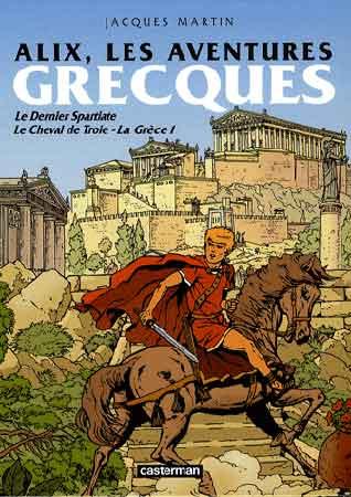 Alix : Les aventures grecques. Le Dernier Spartiate ; Le Cheval de Troie - La Grèce 1