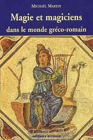 Martin, Magie et magiciens dans le monde gréco-romain