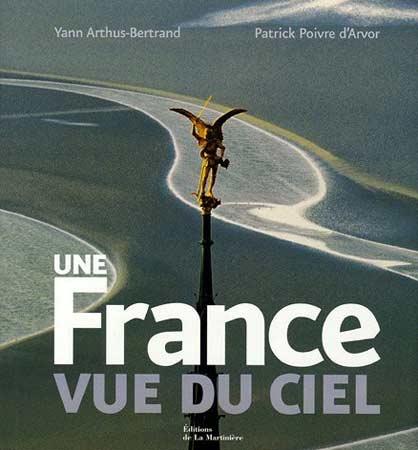 Arthus-Bertrand, Une France vue du ciel