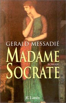 Messadié, Madame Socrate