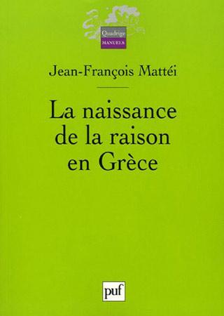 Mattéi, La naissance de la raison en Grèce