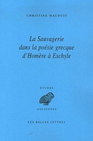 La sauvagerie dans la poésie grecque d'Homère à Eschyle