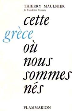 Maulnier, Cette Grèce où nous sommes nés