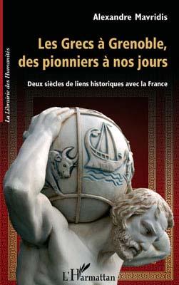 Les Grecs ΰ Grenoble. Des pionniers ΰ nos jours