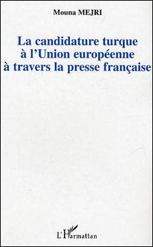 Mejri, La candidature turque à l'Union Euruopéenne à travers la presse française