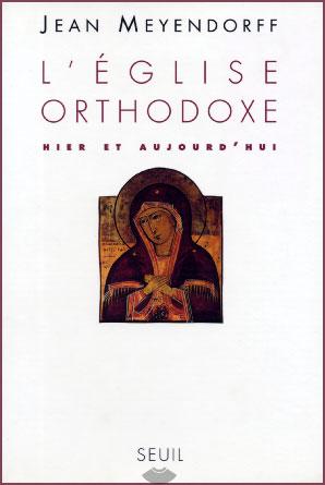 Meyendorff, L'Eglise orthodoxe Hier et Aujourd'hui