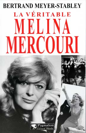 Meyer-Stabley, La v�ritable Melina Mercouri