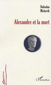Mickovik, Alexandre et la mort