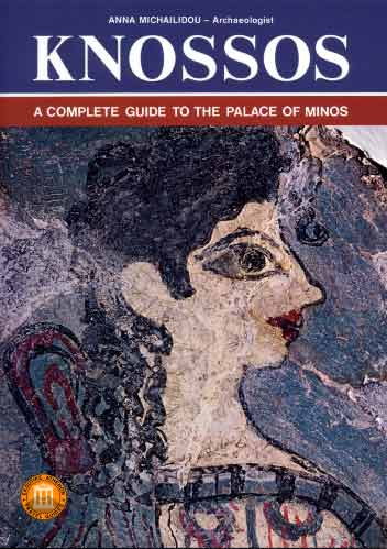 Mihailidou, Knossos. A complete guide to the Palace of Minos
