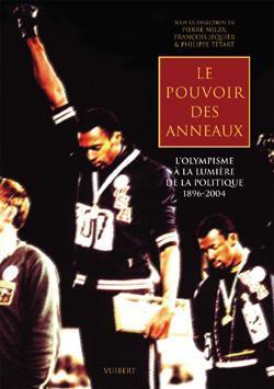 Le pouvoir des anneaux. 1896-2004 : l'olympisme à la lumière de la politique