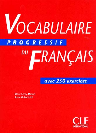 Vocabulaire progressif du fran�ais. 250 exercices (Niveau interm�diaire)