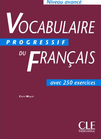 Vocabulaire progressif du fran�ais. 250 exercices (Niveau avanc�)