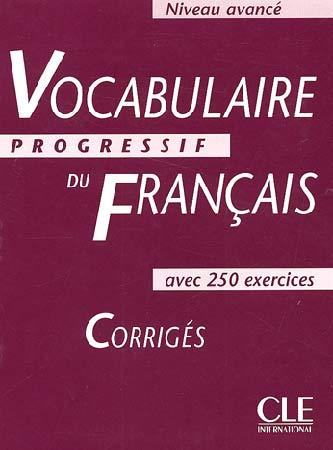 Vocabulaire progressif du fran�ais. Corrig�s (Niveau avanc�)