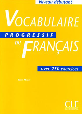 Vocabulaire Progressif du Fran�ais. 250 exercices (Niveau d�butant)