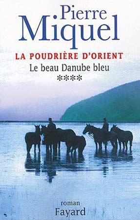 Miquel, La poudrière d'Orient T4 : Le beau Danube bleu