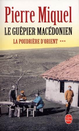 La poudrière d'Orient T3 : Le guêpier macédonien
