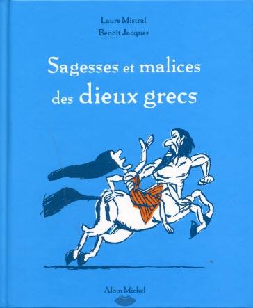 Mistral, Sagesses et malices des dieux grecs