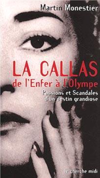 Monestier, La Callas : De l'Enfer à l'Olympe