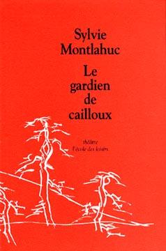 Montlahuc, Le Gardien de cailloux