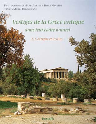 Moret, Vestiges de la Grèce antique dans leur cadre naturel 1. L'Attique et les Îles